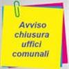 AVVISO CHIUSURA UFFICI COMUNALI MESE DI AGOSTO 2020